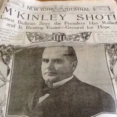 From the New York Journal, 9/7/1901: news that President McKinley (note spelling) has been shot, but is rallying & there is hope.