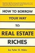 How to Borrow Your Way To Real Estate Riches by Tyler Hicks Real Estate Training, Real Estate Business, Real Estate Development, New Career, Commercial Real Estate, Property Management, The Borrowers, Books To Read, Finance