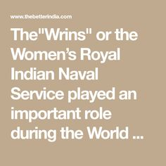 "The""Wrins"" or the Women's Royal Indian Naval Service played an important role during the World War II. Yet their story remains lost in the pages of history. Royal Indian, Indian Navy, Problem Set, Visit Uk, Positive News, Military Service, News India, Royal Navy, School Teacher"