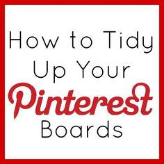 How to clean up Pinterest!