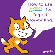 How to Use Scratch for Digital Storytelling | graphite Blog