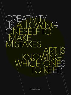 """""""Creativity is allowing oneself to make mistakes. Art is knowing which ones to keep."""" #art #quotes #artquotes  http://www.artistcraftsman.com/"""