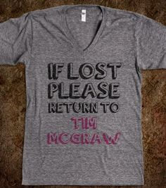 If Lost Please Return To Tim McGraw - A Southern Girl - Skreened T-shirts, Organic Shirts, Hoodies, Kids Tees, Baby One-Pieces and Tote Bags