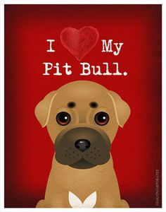 I Love My Pit Bull  I Heart My Pit Bull  I by DogsIncorporated, $20.00