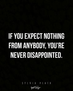 Never Expect Anything From Anyone Quotes Google Search Quotes