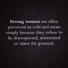 Strong women get tired. Strong women eventually get fed up. Strong women will eventually walk away for good. Here Trending Quotes for Strong Women Relationships Strength. Love Life Quotes, Home Quotes And Sayings, True Quotes, Woman Quotes, Quotes To Live By, Motivational Quotes, Inspirational Quotes, Real Women Quotes, Movie Quotes