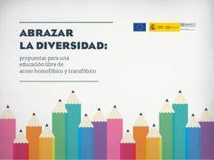 ABRAZAR LA DIVERSIDAD: propuestas para una educación libre de acoso homofóbico y transfóbico Usg, Home Decor, Social, Google, Teamwork, Activities, School, Equal Opportunity, Inclusive Education