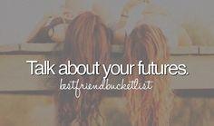 Best Friend Bucket List: Talk About Your Future [x]