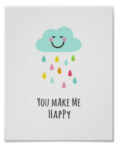 """Cute poster print for kids featuring a happy cloud with colorful raindrops and the text """"you make me happy"""""""
