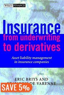 Insurance: From Underwriting to Derivatives: Asset Liability Management in Insurance Companies Book by Eric Briys | Hardcover | chapters.indigo.ca