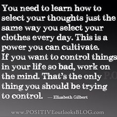 I am going to start this starting tomorrow. Control the mind by thinking only about the positive.