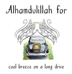 115: Alhamdulillah for cool breeze on a long drive. #AlhamdulillahForSeries