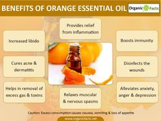 The health benefits of Orange Essential Oil can be attributed to its properties like anti inflammatory, anti depressant, anti spasmodic, anti septic, aphrodisiac, carminative, diuretic, tonic, sedative and cholagogue. Essential oil of orange has a wide variety of domestic, industrial and medicinal uses. Domestically, it is used to add orange flavor to beverages, desserts and sweetmeats.