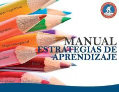 Manual de estrategias de aprendizaje Compendio de estrategias de aprendizaje aplicable a docentes y estudiantes de nivel superior