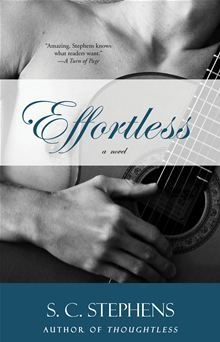 Effortless by S.C. Stephens. Find it on Kobo: www.kobobooks.com/ebook/Effortless/book-fZrq-9keOEK4I911OpaQdw/page1.html #kobo #ebooks