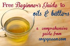 Free Beginner's Guide to Soapmaking: Common Soapmaking Oils