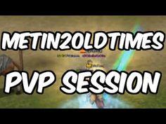 Metin2OldTimes - PvP Session ! XA - Let's Play !
