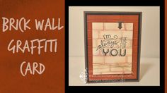 cardmaking video tutorial: Brick Wall Graffiti Card by Lisa Curcio ... luv her tips for using the the embossing folder to create the look an aged wall ...
