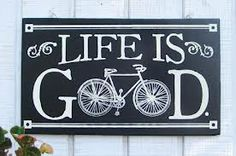 Life is Good, especially when you ride.