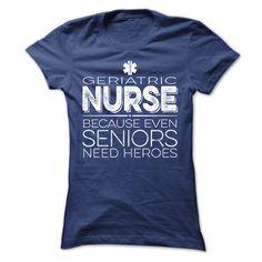 For Geriatric Nurse Heroes Only! T Shirt, Hoodie, Sweatshirt