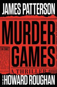 Murder Games by James Patterson & Howard Roughan - *****