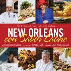 New Orleans con Sabor Latino: The History and Passion of Latino Cooking: Zella Palmer Cuadra, Natalie Root, Adolfo Garcia: 9781617038952: Amazon.com: Books