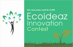 Submit your nominations and win prizes worth Rs. 10000/- For more details, click here -  http://www.ecoideaz.com/contests/ecoideaz-innovation-contest