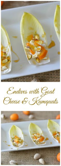 Endive with Goat Cheese and Kumquats  http://www.fearlessdining.com