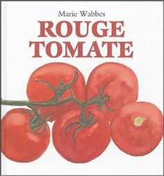 Rouge tomate - Marie Wabbes - Amazon.fr - Livres