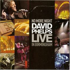 No More Night - David Phelps in Birmangham