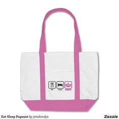 Eat Sleep Pageant Tote Bag