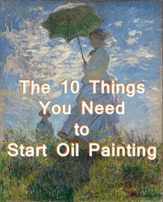 The 10 Things You Need to Start Oil Painting - all you need to know to get started- The content of this article is copyrighted by Robie Benve. Image: Claude Monet (1840–1926), Woman with a Parasol - Madame Monet and Her Son.   1875, oil on canvas.