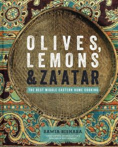 Olives, Lemons & Za'atar: The Best Middle Eastern Home Cooking