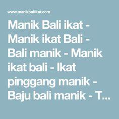 Manik Bali ikat - Manik ikat Bali - Bali manik - Manik ikat bali - Ikat pinggang manik - Baju bali manik - Tas manik Bali - Dress manik bali - Asesoris manik bali - Bali ikat - Toko manik Bali - Bali product manik ikat