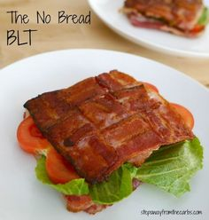 The No Bread BLT - low carb perfection! Or you could still use bread and have bacon in every bite!!!