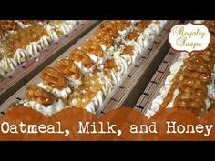 ♕ Making/Cutting Oatmeal, Milk, & Honey Soap ♕ - YouTube