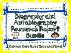 Biography and Autobiography Research Report Bundle :  This bundle combines 2 products into 1 for a great value!.These research reports were developed to align with the new Common Core Anchor Standards, Reading and Foundation Skills for Informational Text and Writing for ELA History/ Social Studies, Science, and Technical Subjects; Students will write informative / explanatory texts to examine and convey complex ideas and information clearly and accurately through the effective selection…
