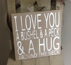 I Love You A Bushel & A Peck & A Hug Around The Neck primitive sign, wooden family rules sign, primitivesign