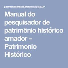 Manual do pesquisador de patrimônio histórico amador – Patrimonio Histórico