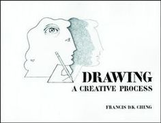 Drawing : A Creative Process by Francis D. K. Ching (Paperback): Booksamillion.com: Books