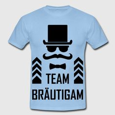 """Team Bräutigam""  T-Shirt Design by RavoNeo  Visit our Homepage  www.ravoneo.de"