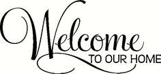 Welcome To Our Home (2) Vinyl Decal | For Your Home Vinyl Decals