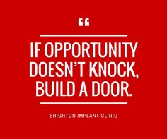 If opportunity doesn't knock, build a door. #quote #goodvibes