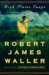High Plains Tango by Robert James Waller