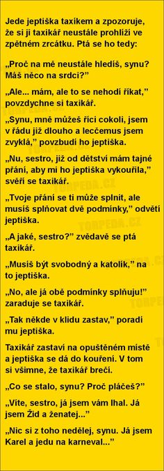 Jede jeptiška taxíkem a zpozoruje... English Jokes, Best Quotes, Funny Jokes, Haha, Words, Humor, Sarcasm, Best Quotes Ever, Husky Jokes