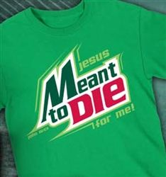 """Jesus Meant To Die For Me! John 15:13"" Christian tshirt by Kerusso available from iWitness at www.iwitnessstore.com"