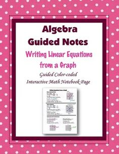 This is a guided, color-coded notebook page for the interactive math notebook on writing linear equations from the graph.Blackline master and color-coded answer key included. ** My Interactive Note Pages include all or some of the following: step by step color-coded notes, diagrams, graphic organizers and example problems.My Interactive Math Notebook Pages were designed to use in my IMN.