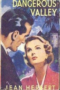 Dangerous Valley by Jean Herbert published by Mills and Boon in 1956