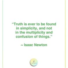 Simplicity is Truth Isaac Newton, Literature, Quotes, Instagram, Literatura, Quotations, Qoutes, Shut Up Quotes, Manager Quotes