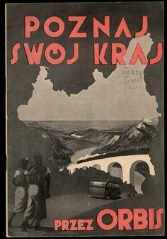 """Poznaj swój kraj przez Orbis, nakł. Polskiego Biura Podrózy """"Orbis"""" (1937) Art Deco Posters, Quote Posters, Vintage Travel Posters, Vintage Ads, Poland Hetalia, Poland People, Polish Posters, Railway Posters, Art Deco Period"""